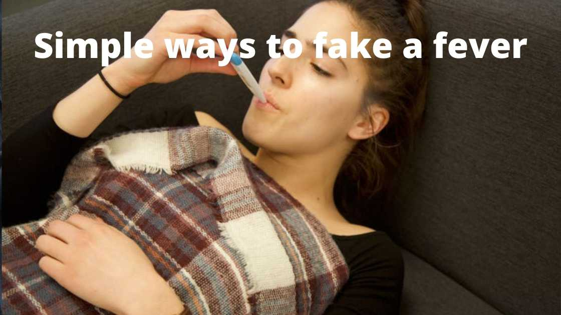 Simple ways to fake a fever